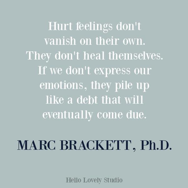 Marc Brackett inspirational quote on Hello Lovely Studio. #inspirationalquotes #feelingsquote