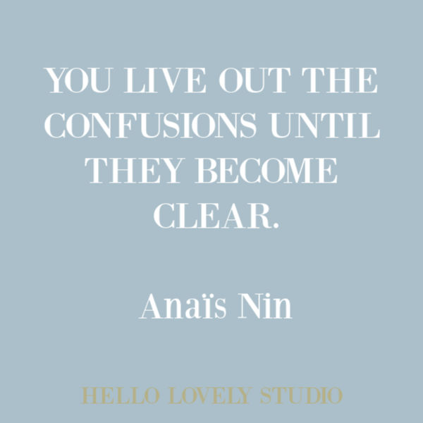 Anais Nin quote about living on Hello Lovely Studio. #quotes #anaisnin #inspirationalquotes #frenchquote