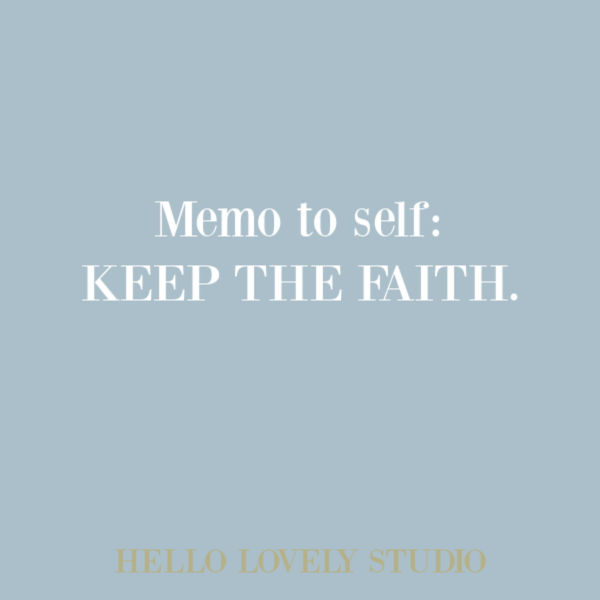 Memo to self - keep the faith. #faithquote #inspirationalquote #quotes