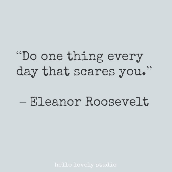 Inspirational quote from Eleanor Roosevelt about courage on Hello Lovely Studio.