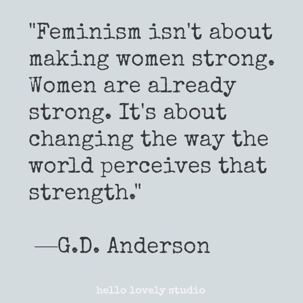 Inspirational quote about feminism on Hello Lovely Studio.