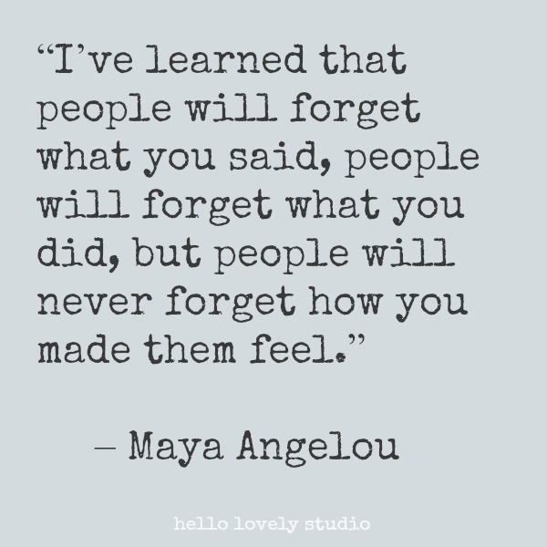 Inspirational quote from Maya Angelou on Hello Lovely Stduio.
