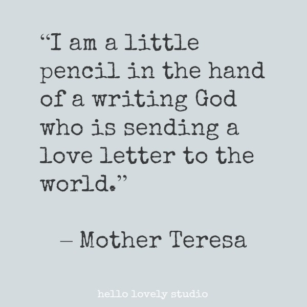 Inspirational quote from Mother Teresa on Hello Lovely Studio.