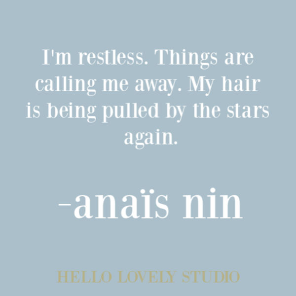 Anais Nin quote on Hello Lovely Studio. #anaisnin #inspirationalquote #quotes