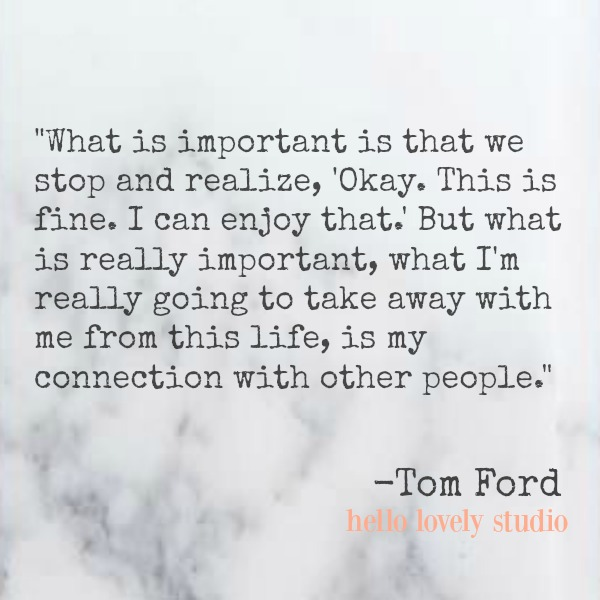 Inspirational quote by Tom Ford.