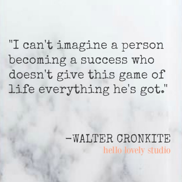 Inspirational quote by Walter Cronkite.