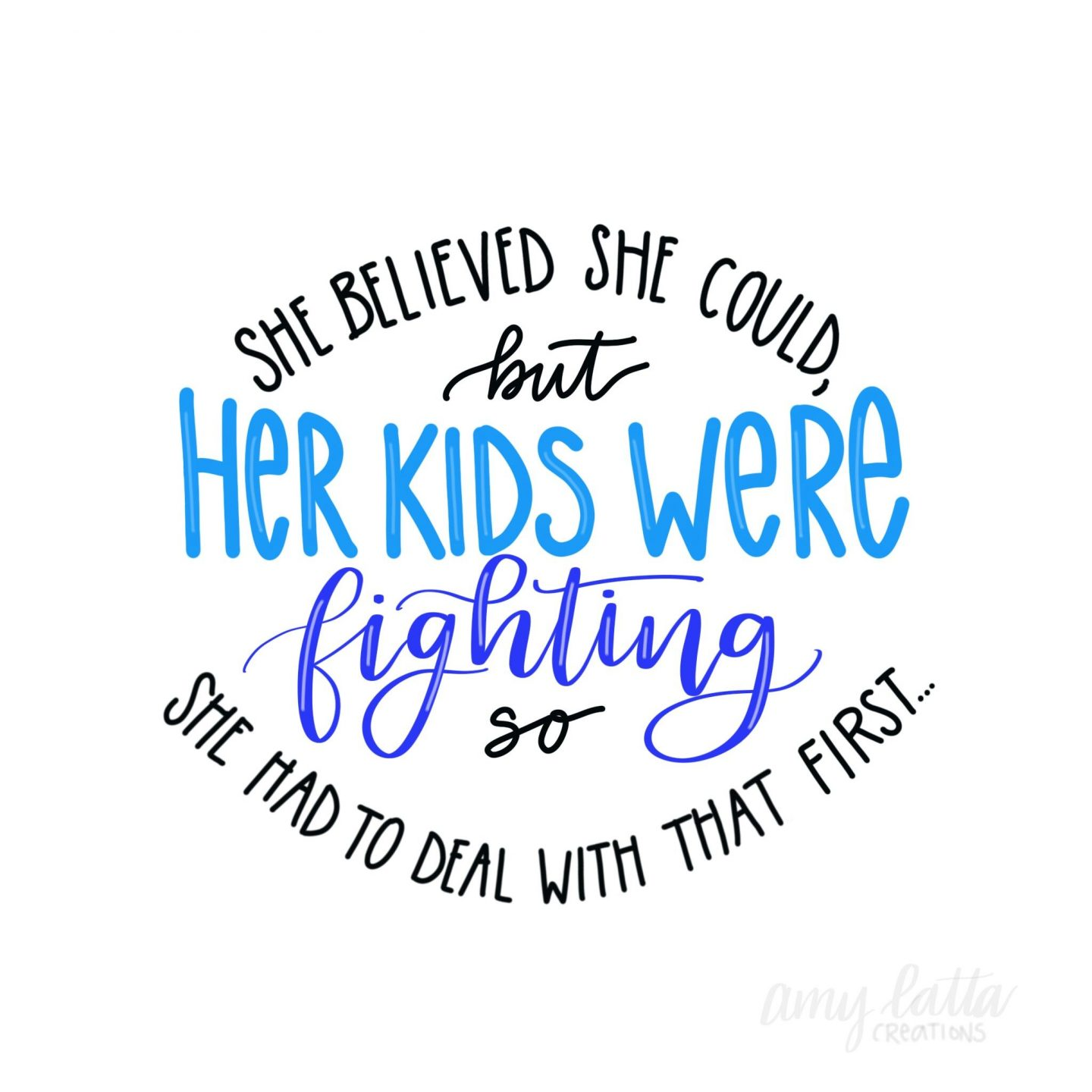 Funny mom humor and quote with handlettering by Amy Latta. #momhumor #amylatta #handlettering #funnyquote