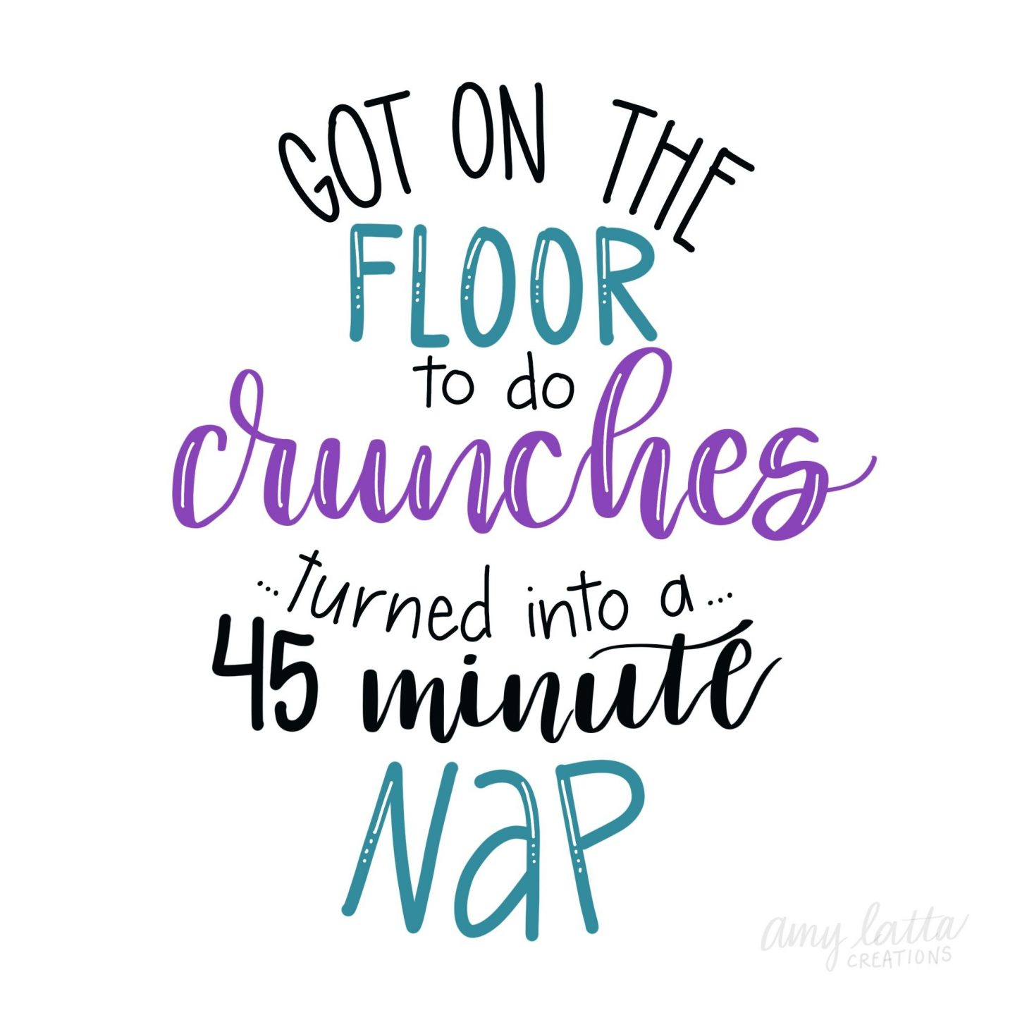 Funny quote about exercise with handlettering by Amy Latta. Come see more in 20 Hand Lettered Quotes, Big SMILES & Fun Finds! #funnyquote #humor #exercise #momhumor #handlettering #amylatta