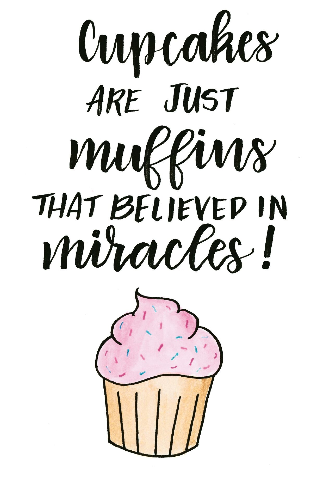 Inspirational and whimsical quote about muffins and cupcakes with handletttering by Amy Latta.