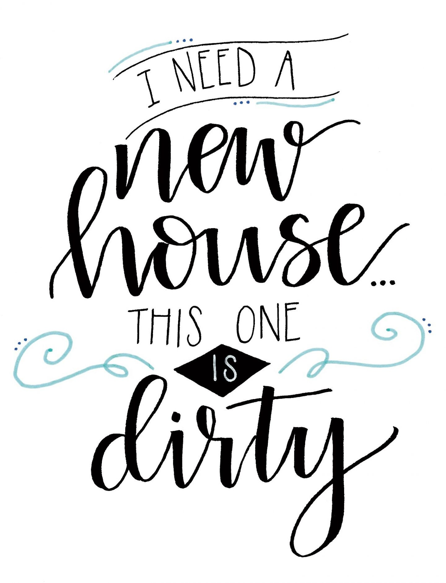 Funny handlettered quote about housework by Amy Latta. #momproblems #funnyquote #handlettering #housework
