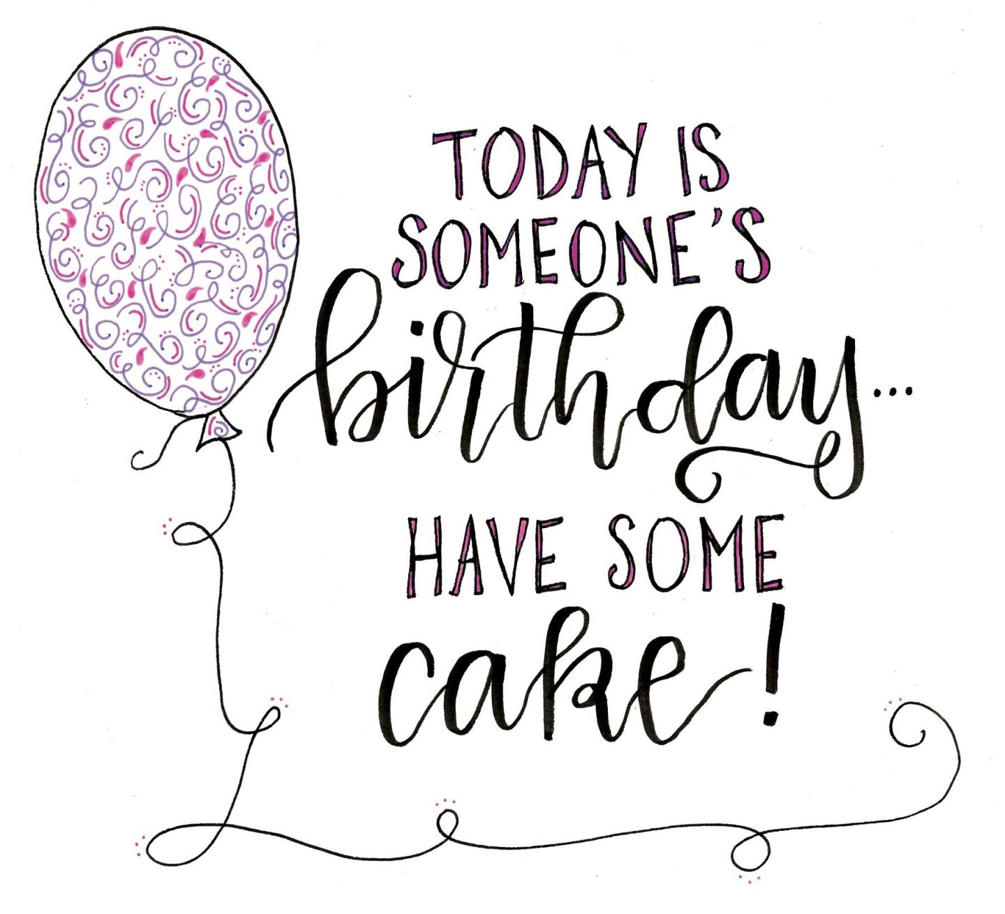 Funny handlettered quote about cake and birthdays by Amy Latta. #funnyquote #birthdayquote #cake #birthdaycake