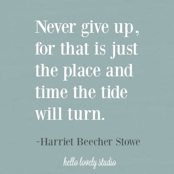 Inspirational quote on Hello Lovely Studio. #harrietbeecherstowe