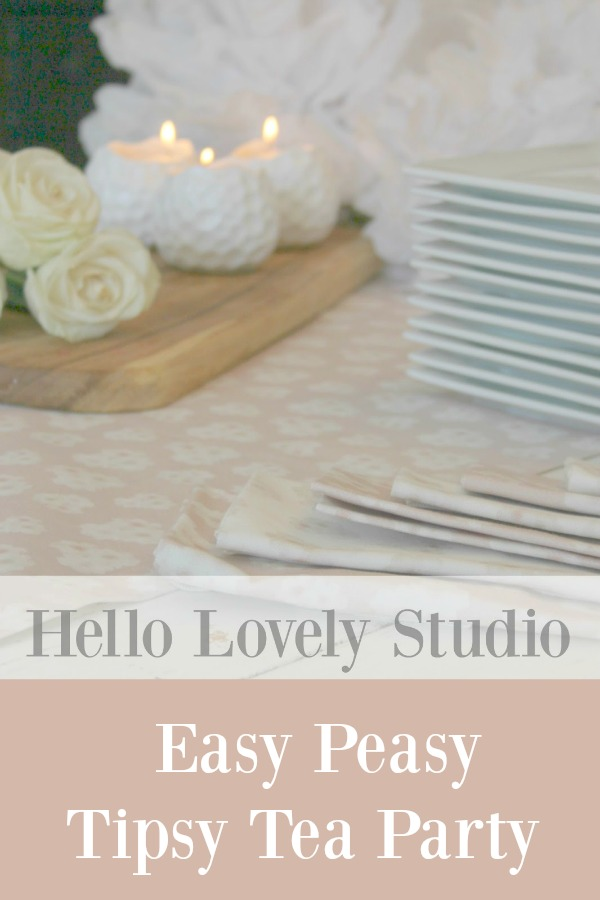 Easy Peasy Tipsy Tea Party - Hello Lovely Studio.