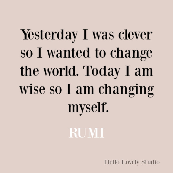Rumi inspirational quote about change. #rumi #rumiquote #quotes #inspirationalquote #selfawareness #changequote #transformation