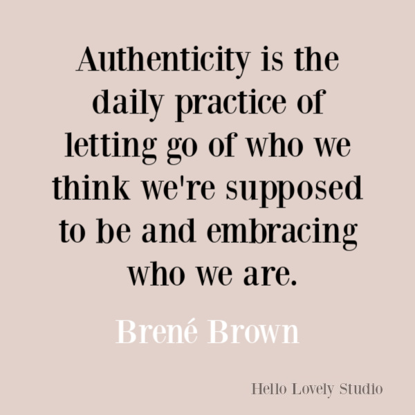 Brene Brown quote about authenticity. #brenebrown #authenticity #quotes #inspirationalquote #couragequote #selfcare #selfawareness