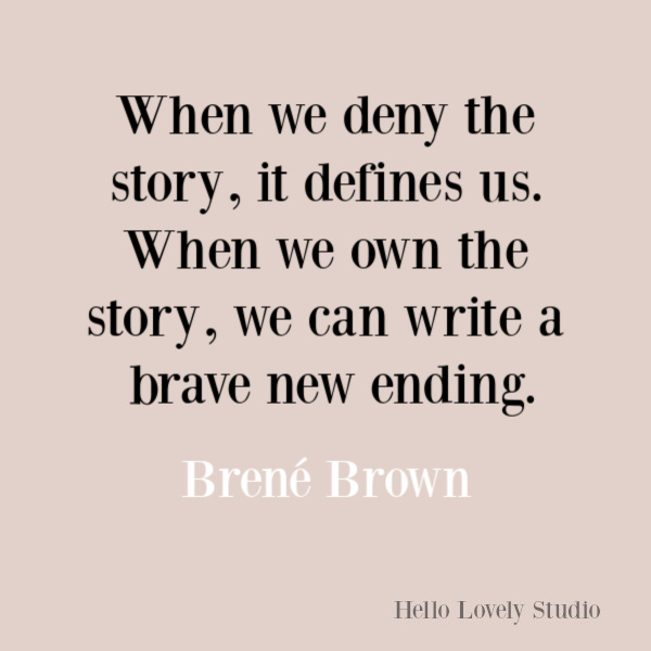 Brene Brown inspirational quote about owning our story and bravery. #brenebrown #inspirationalquote #selfawareness #spiritualjourney #couragequote #selfcare