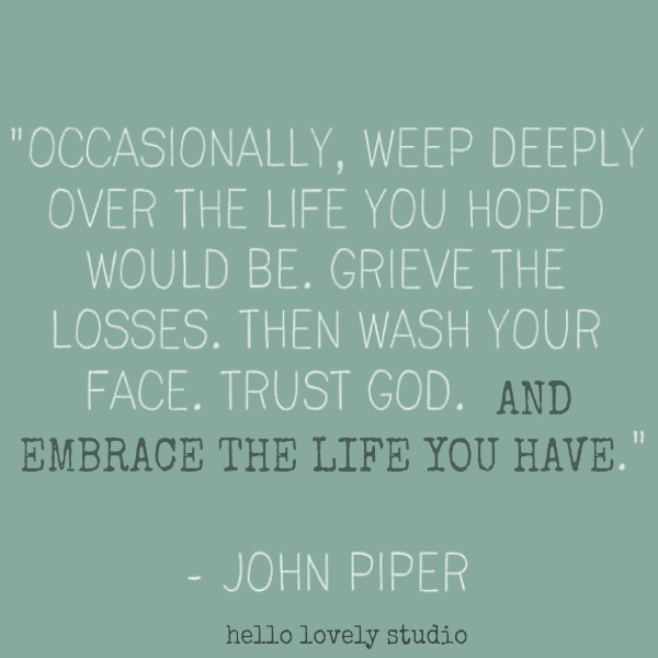 Inspirational quote from John Piper on letting go on Hello Lovely Studio.