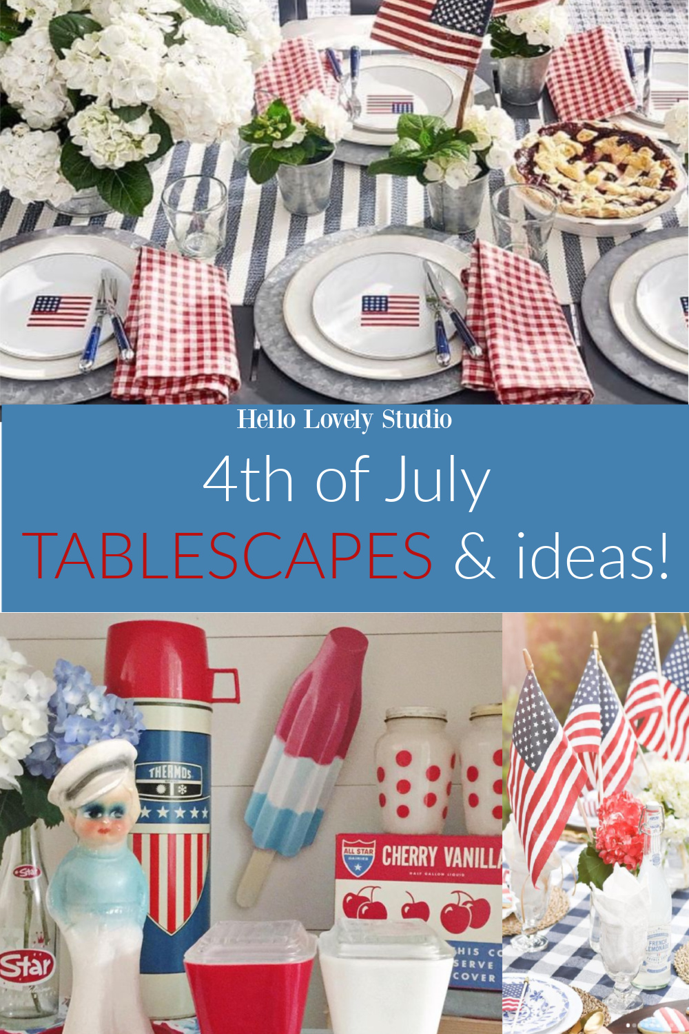 4th of July Tablescapes & Ideas - come explore inspiration on Hello Lovely. #tablescapes #tabledecor #july4 #partyideas