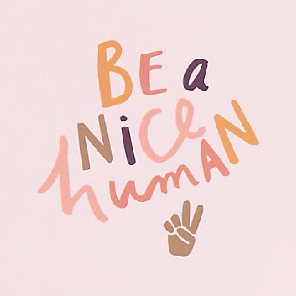 Whimsical handlettered quote: Be a Nice Human. #inspirationalquote #feelgoodquote #quotes #goodvibes #pinkquote #inspirationalquote