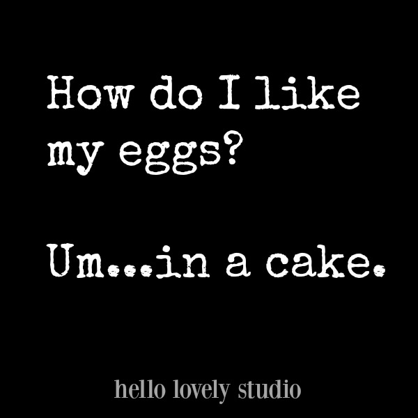Humor quote about cake on Hello Lovely Studio. #cake #quote