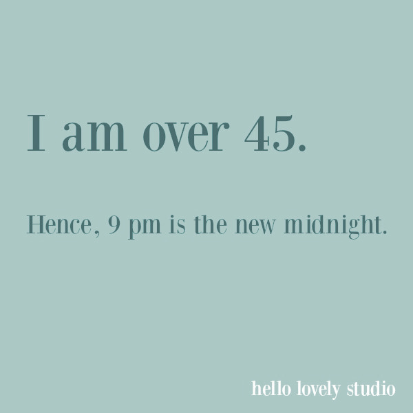 Funny quote and humor about midlife on Hello Lovely Studio. #funnyquote #humor #humorquotes #aging #midlife #menopause