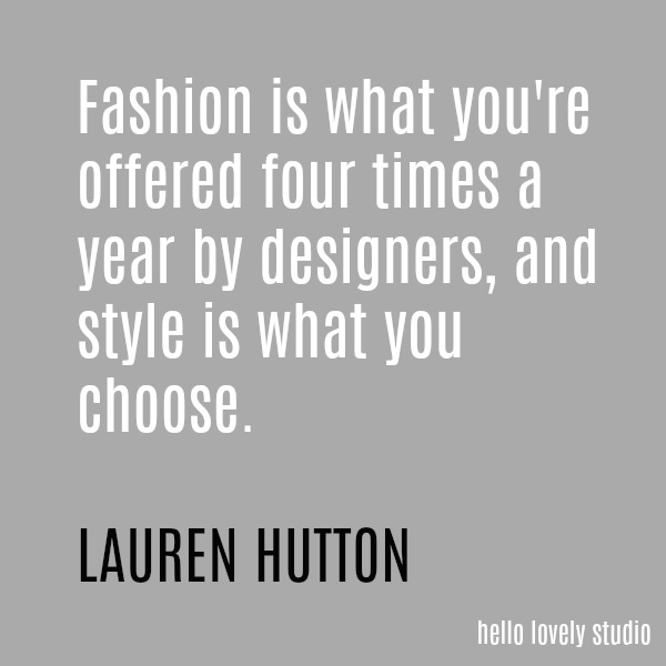 Fashion quote by Lauren Hutton on Hello Lovely Studio.