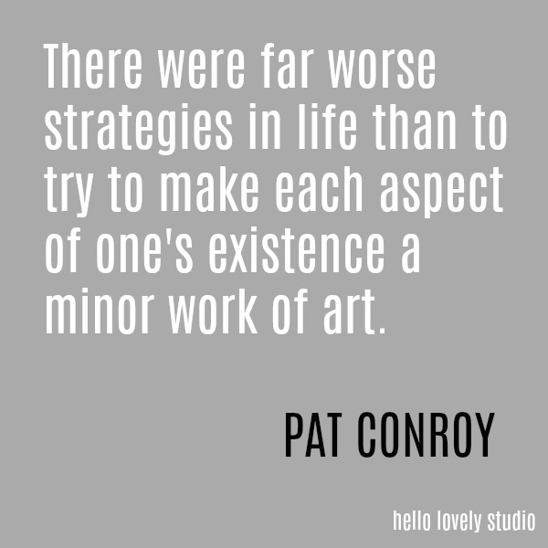 Whimsical and poignant quote by Pat Conroy on Hello Lovely Studio.