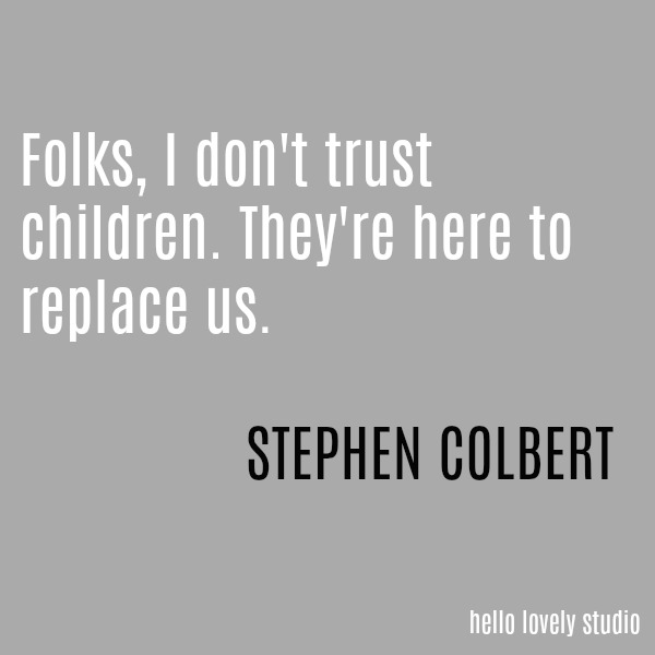 Humorous quote by Stephen Colbert on a grey ground on Hello Lovely Studio.