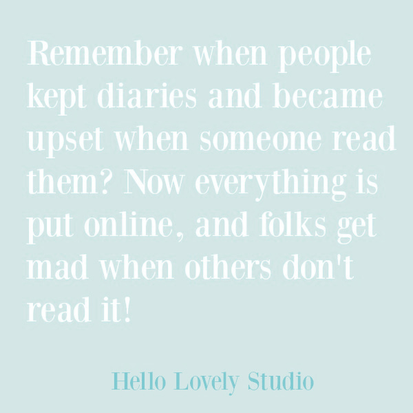 Whimsical quote about modern life on Hello Lovely Studio. #quotes #whimsicalquote #funnyquote