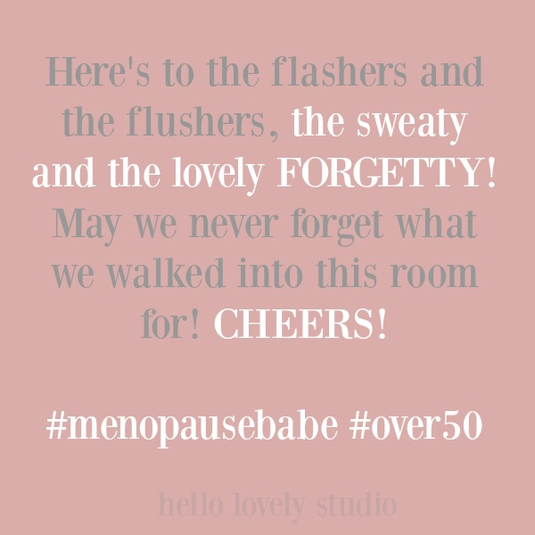 Funny menopause and midlife humor quote on Hello Lovely Studio.