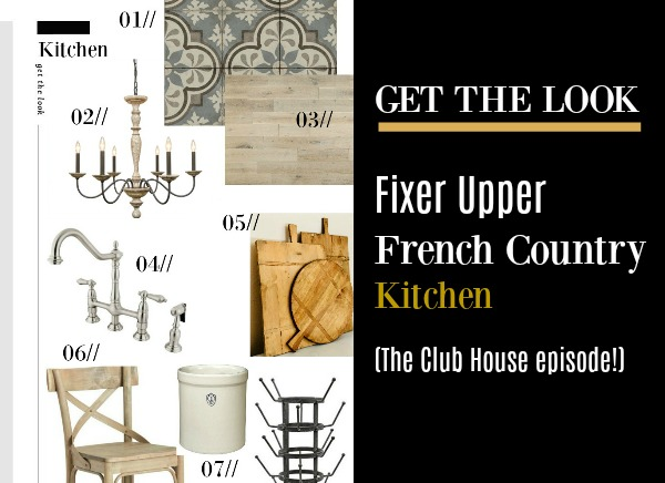Find resources and design ideas to get the look of Fixer Uppers French country kitchen on the Club House episode in season 5.