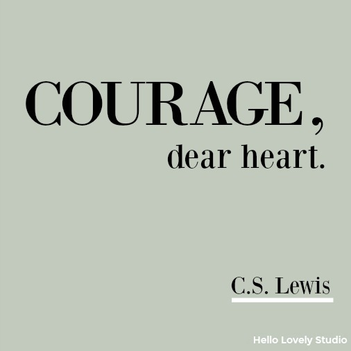 Inspirational quote by C. S. Lewis about courage on Hello Lovely Studio. Heartful Messages, Inspiring Peace Quotes & Christmas Glimpses.
