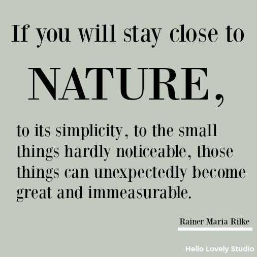 Inspirational quote by Rainer Maria Wilke about nature on Hello Lovely Studio. Heartful Messages, Inspiring Peace Quotes & Christmas Glimpses