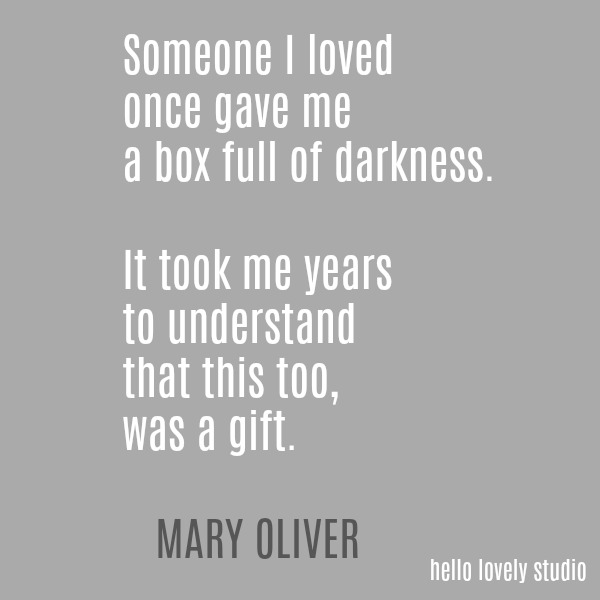 Reflections from a Previvor - Inspirational quote from Mary Oliver about darkness from Hello Lovely Studio.