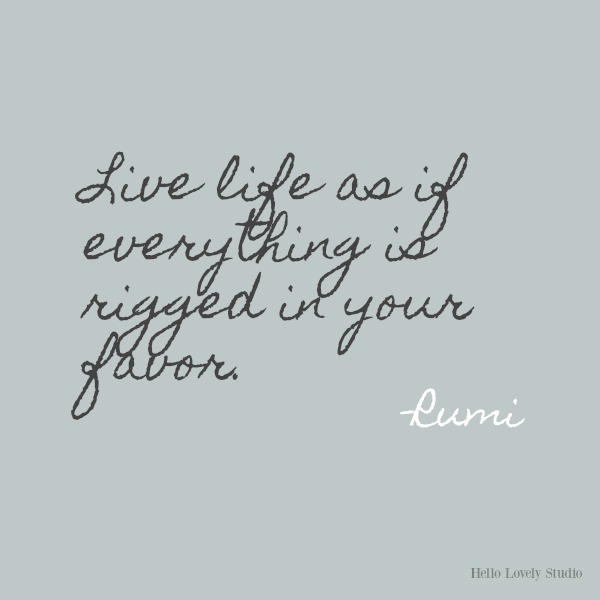 Live life as if...Rumi's gorgeous honey-like words to soothe the soul on Hello Lovely Studio. #inspirationalquote #Rumi #poetry