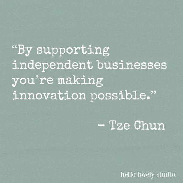 Inspiring quote about shopping small businesses on Hello Lovely Studio.