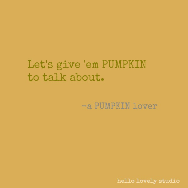 Inspirational quote about fall, autumn, flowers, and nature on Hello Lovely Studio. #inspirationalquote #autumn #nature