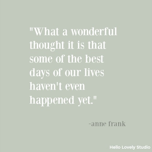 Inspirational quote from Anne Frank on Hello Lovely Studio. Heartful Messages, Inspiring Peace Quotes & Christmas Glimpses.