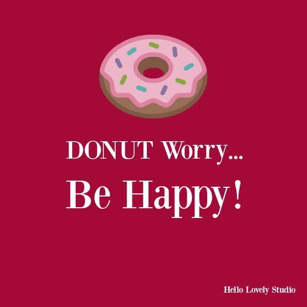 Funny humor quote about donuts on Hello Lovely Studio. #humor #funnyquote #donuts