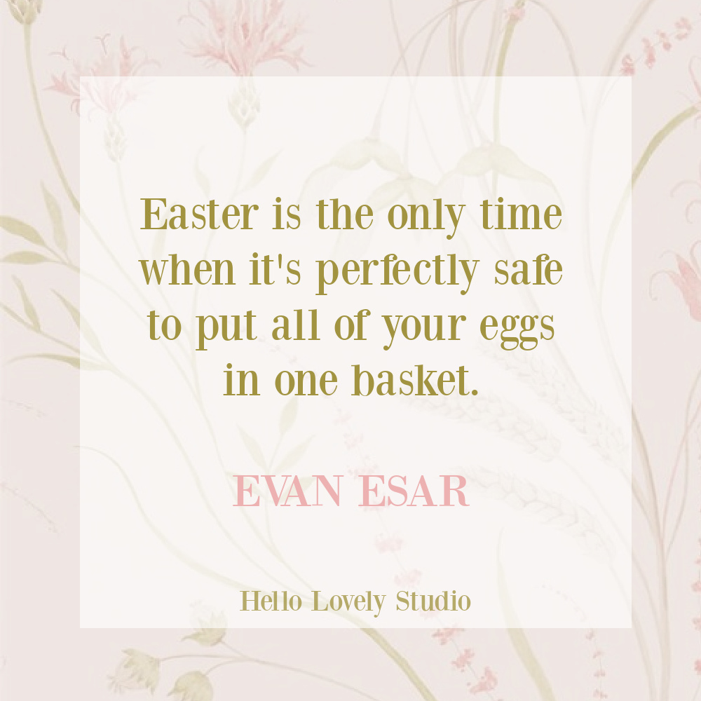 Whimsical Easter quote on Hello Lovely Studio. #easterquote #funnyquotes #springquotes
