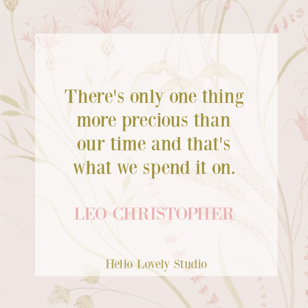 Inspirational quote about time and love on Hello Lovely Studio. #inspirationalquotes #timequotes #lifequotes