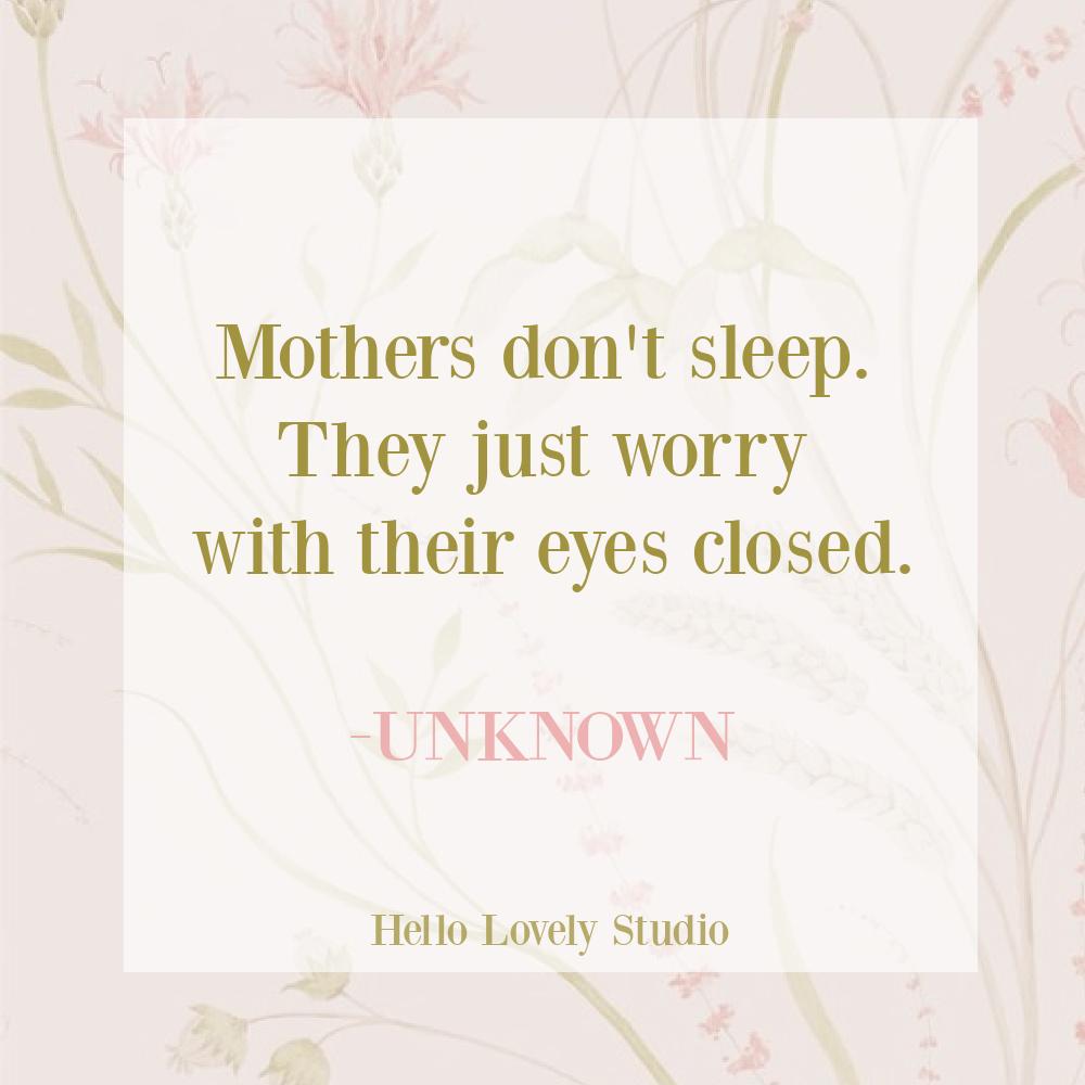 Motherhood quote on Hello Lovely Studio. #motherhood #motherquotes #momquotes #mothersday