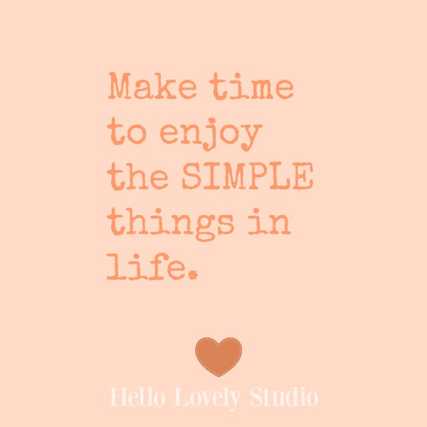 Inspirational quote about simple things in life on an orange background on Hello Lovely Studio.