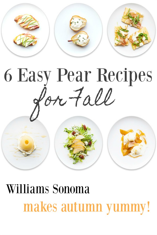 6 easy pear recipes for fall from Williams Sonoma. FALL In Love With Autumn: Pre-PEAR Yourself for Yummy Pear Inspiration Ahead!