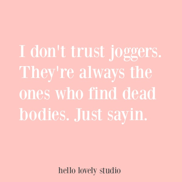 Funny quote with humor on Hello Lovely Studio. #quote #humor #funnyquote