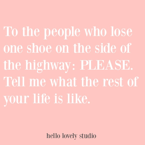 Funny quote with humor on Hello Lovely Studio. COME OVER TO LAUGH at Silly Humor Quotes, Smiles & Serious Laugh Therapy! #quote #humor #funnyquote