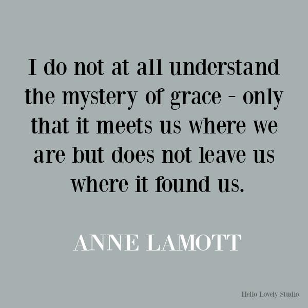 Anne Lamott inspirational quote on Hello Lovely Studio. #quotes #inspirationalquotes #annelamott #lifequotes #encouragementquotes #grace