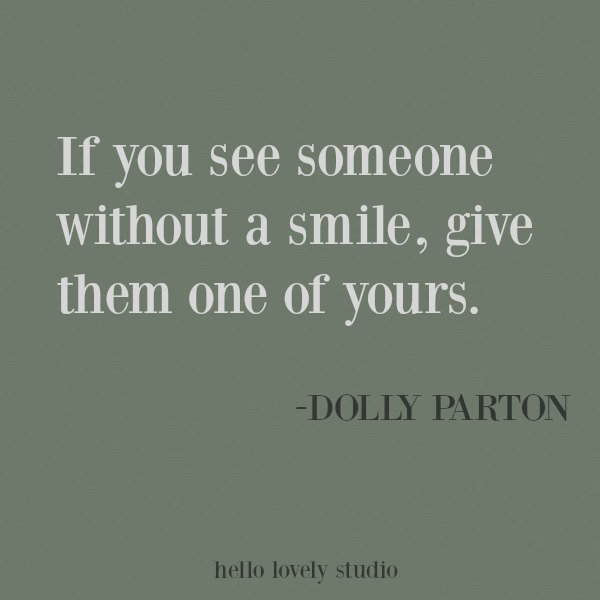 Inspiring quote of encouragement on Hello Lovely Studio about smiling from Dolly Parton. #inspirational #quote #kindness #encouragement #dollyparton