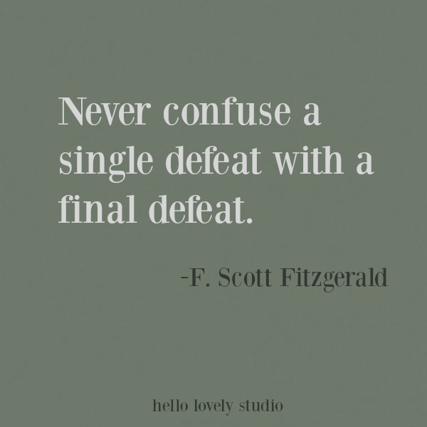 Inspiring quote of encouragement on Hello Lovely Studio about defeat from Fitzgerald. #defeat #struggle #inspirational #quote #kindness #encouragement #personalgrowth #motivational