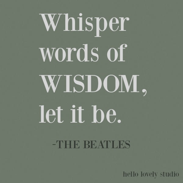 Inspiring song lyric quote of encouragement on Hello Lovely Studio about wisdom from the Beatles. #beatles #lyrics #inspirational #quote #kindness #encouragement #personalgrowth #motivational